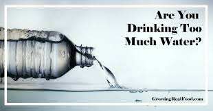 DRINKING TOO MUCH WATER IS DANGEROUS