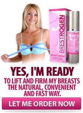 Brestrogen :Breast Enhancement Cream.